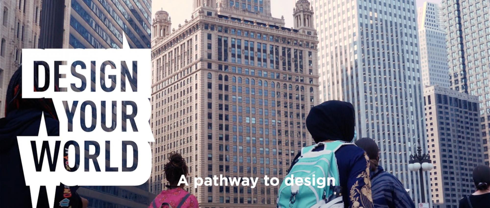 Design Your World: A pathway to design