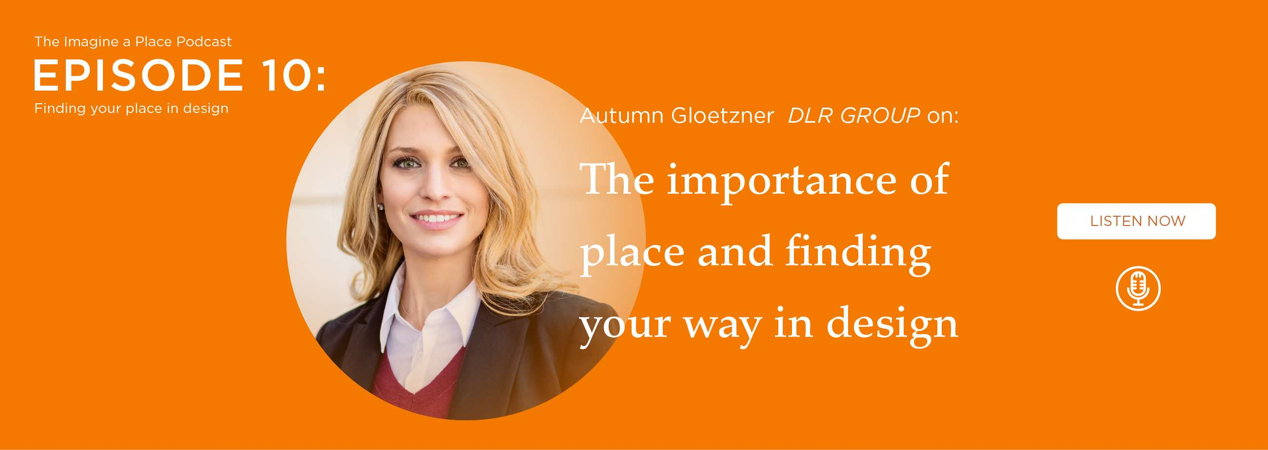Autumn Gloetzner (DLR Group): Finding your place in design. - Ep. 10