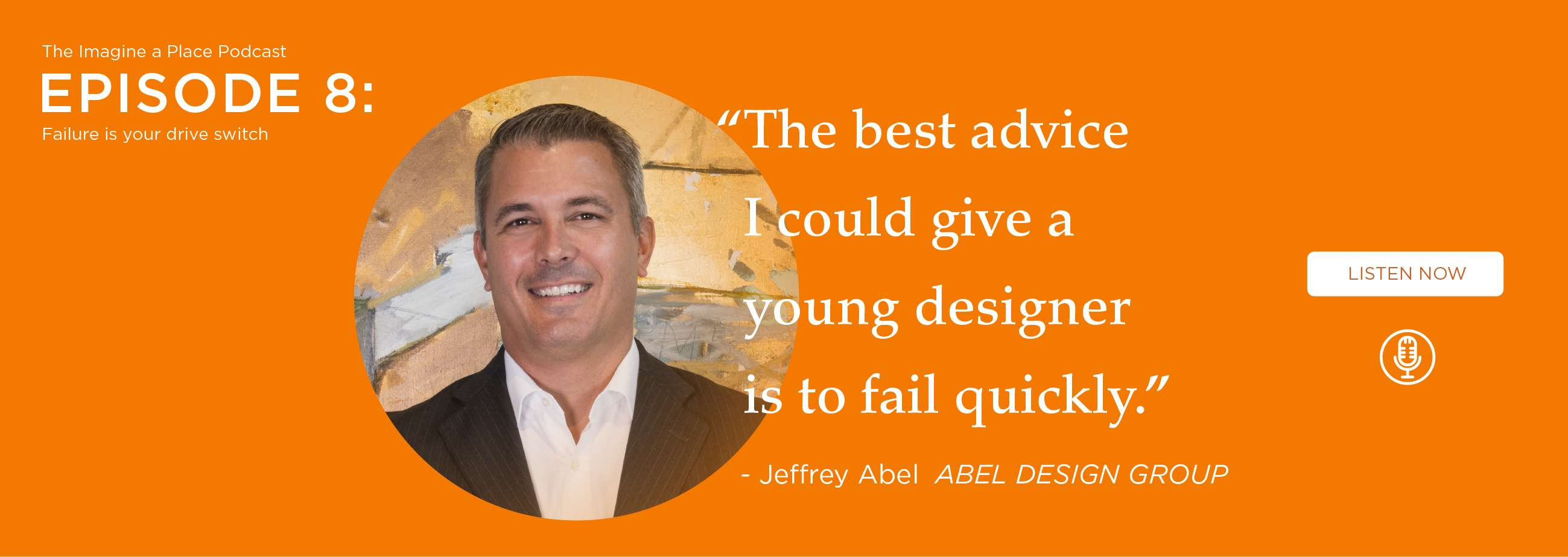Jeffrey Abel (Abel Design Group): Failure is your drive switch. - Ep. 08