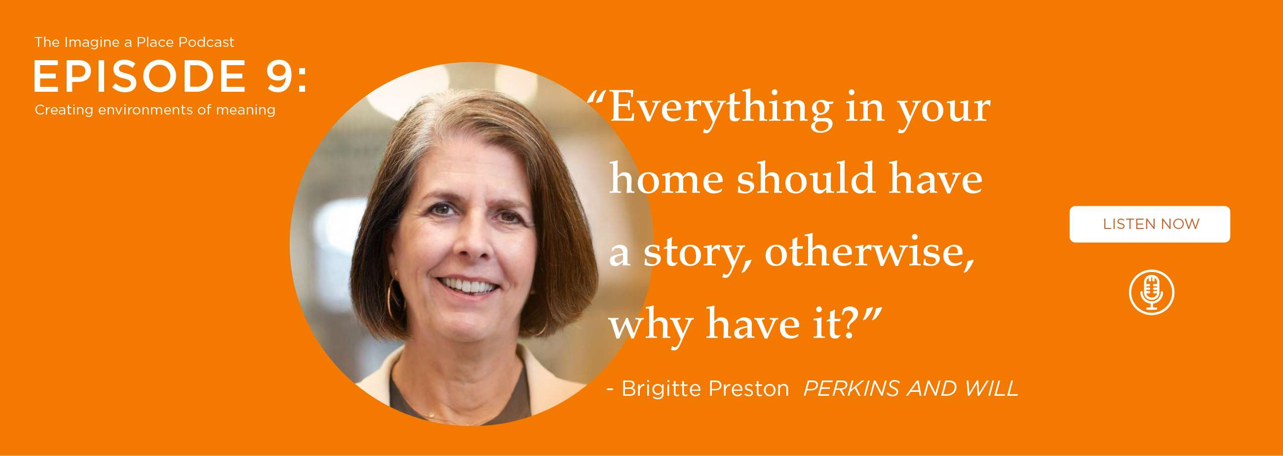 Brigitte Preston (Perkins+Will): Creating environments of meaning. - Ep. 09