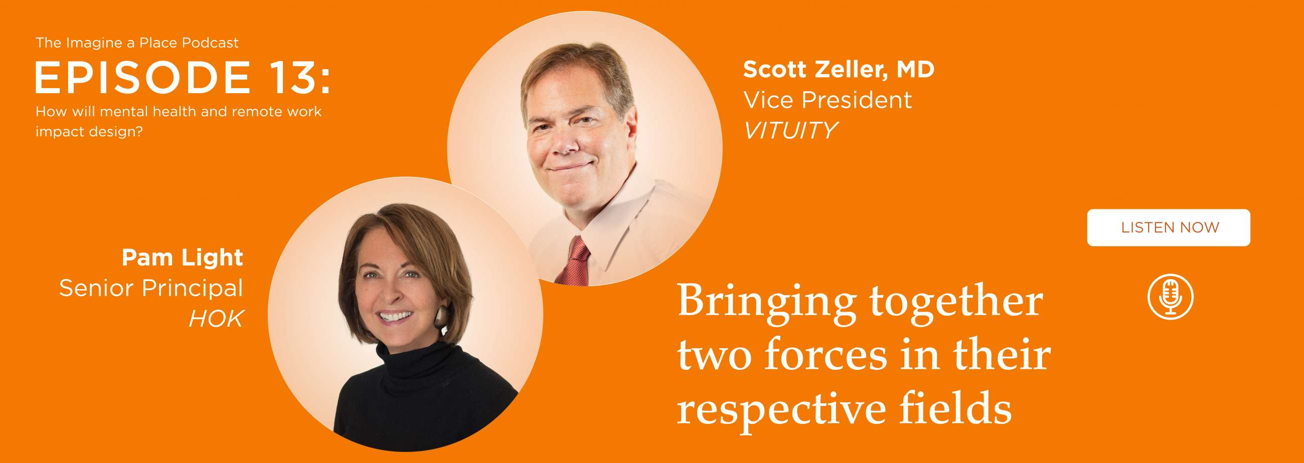 Pam Light (HOK) & Dr. Scott Zeller, MD (Vituity): How will mental health and remote work impact design? - Ep. 13