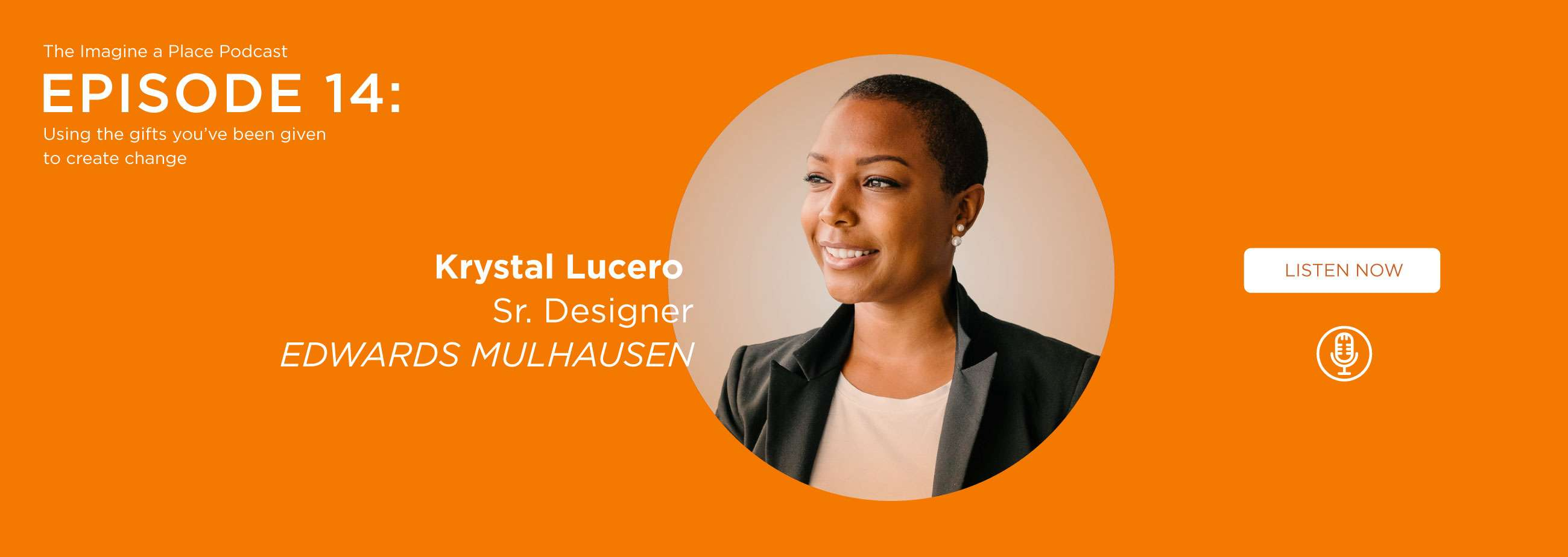 Krystal Lucero (Edwards Mulhausen): Using the gifts you've been given to create change. - Ep. 14