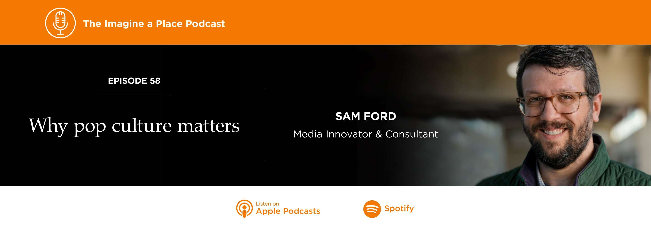 Sam Ford on the Imagine a Place podcast